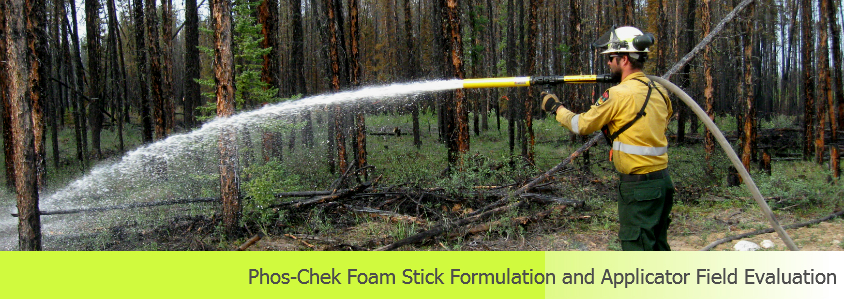 Title: Phos-Chek Foam Stick Formulation and Applicator Field Evaluation